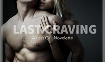 Last Craving: A Last Call Novelette (Series One) by Kyla Reed