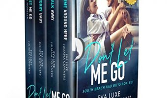 Don't Let Me Go: South Beach Bad Boys Box Set by Eva Luxe and Juliana Conners