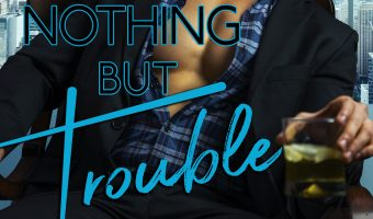 FEATURED BOOK: Nothing But Trouble by Ashley Bostock