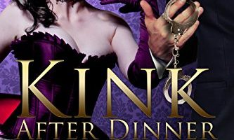 Kink After Dinner (Manor of Decadence Book 1) by Jennifer Denys