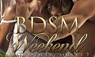 BDSM Weekend (Manor of Decadence Book 2) by Jennifer Denys