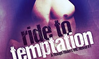 Ride To Temptation (Lucifer's Saints MC) (The Rough Riders Series Book 1) by Selene Chardou