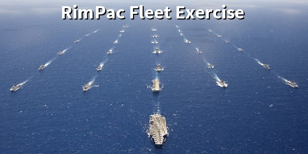 WORLD'S LARGEST NAVAL EXERCISE HELD IN HAWAIIAN WATERS