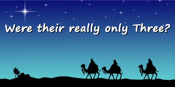 UNAPPRECIATED FACTS ABOUT THE THREE WISE MEN WHO VISITED THE CHRIST-CHILD