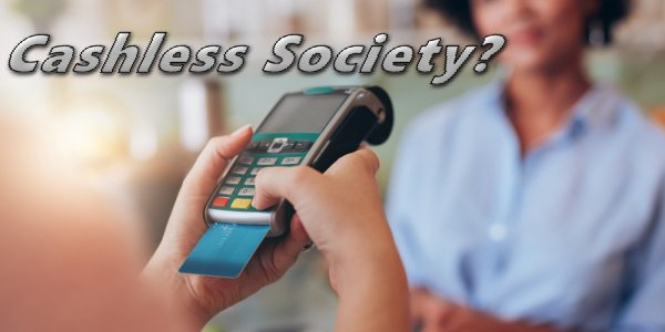 "RESISTANCE GROWS IN USA TO A ""CASHLESS SOCIETY"""