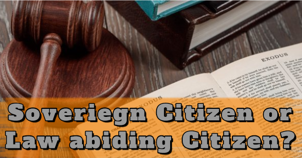 "CHRISTIANS SHOULD AVOID THE ""SOVEREIGN CITIZEN"" MOVEMENT"