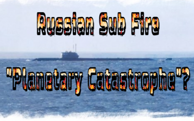 DID RUSSIA'S STRICKEN NEW SUBMARINE HAVE A DOOMSDAY WEAPON ABOARD?