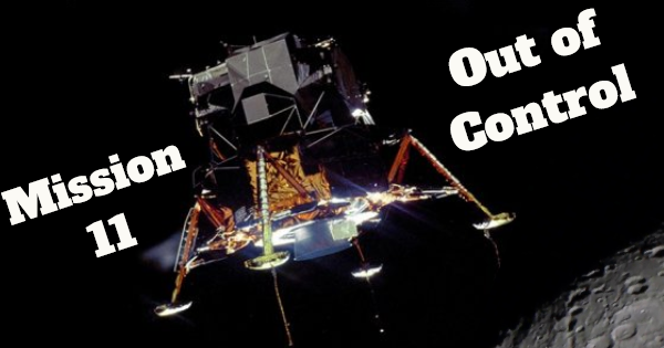 DID YOU REALIZE THE APOLLO 11 MISSION ALMOST FAILED?