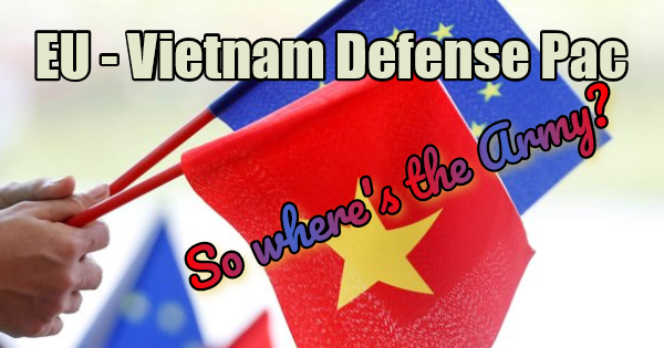 VIETNAM SIGNS DEFENSE AGREEMENT WITH EU NATIONS