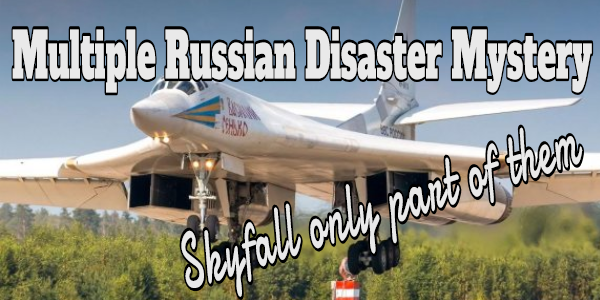 RUSSIA'S STRANGE SERIES OF MAJOR MILITARY DISASTERS