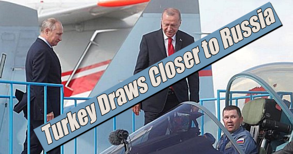 TURKEY DRAWS STEADILY CLOSER TO RUSSIA