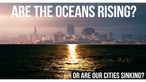 """RISING SEAS"" OR ""SINKING CITIES?"""
