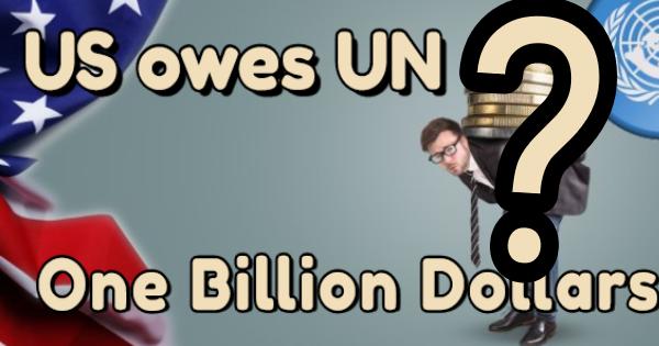 "THE UN SAYS THE USA ""OWES"" $1 BILLION"