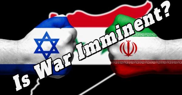 AN IRANIAN-ISRAELI WAR IMMINENT?