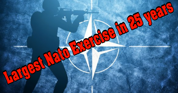 LARGEST NATO-REINFORCEMENT EXERCISE IN 25 YEARS BEGINS