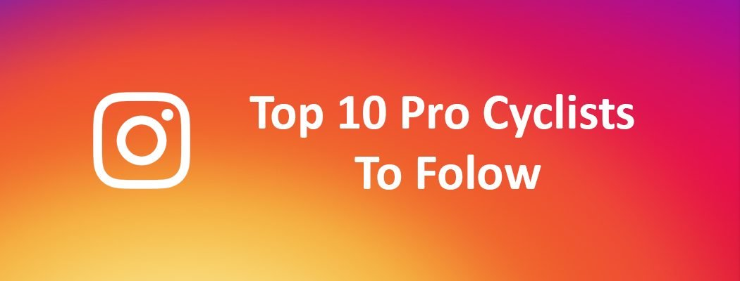 top 10 pro cyclists to follow on instagram