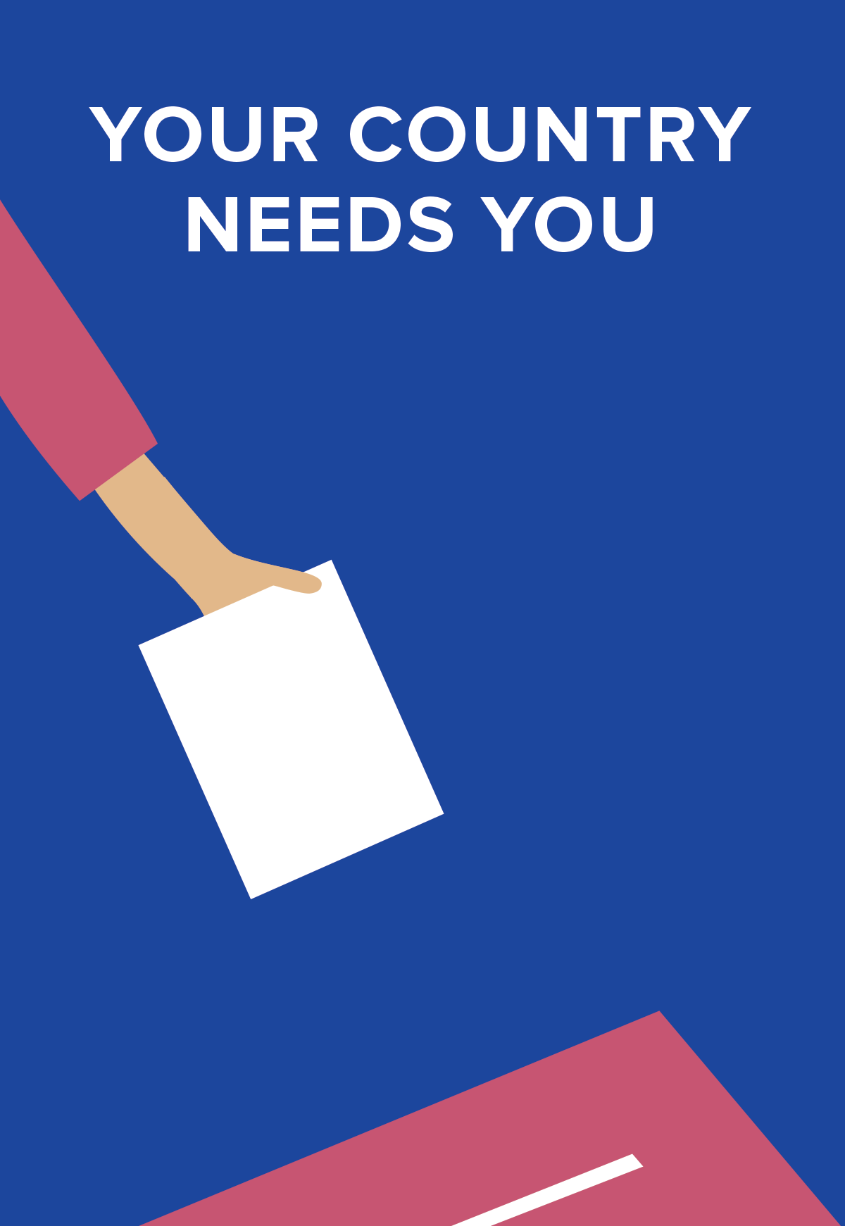 Your Country Needs You - Ballot Box