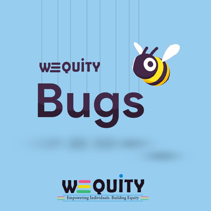 wequity bugs