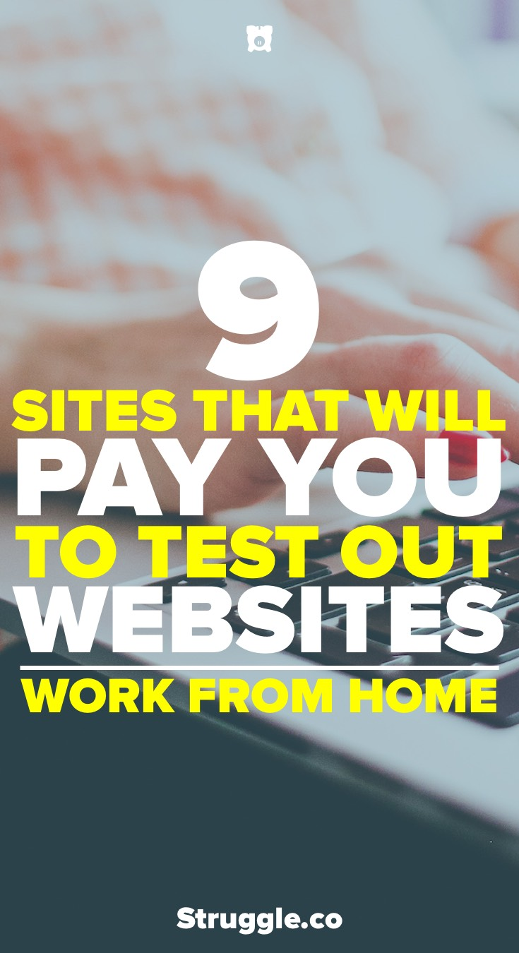 9 Sites That Will Pay You to Test out Websites