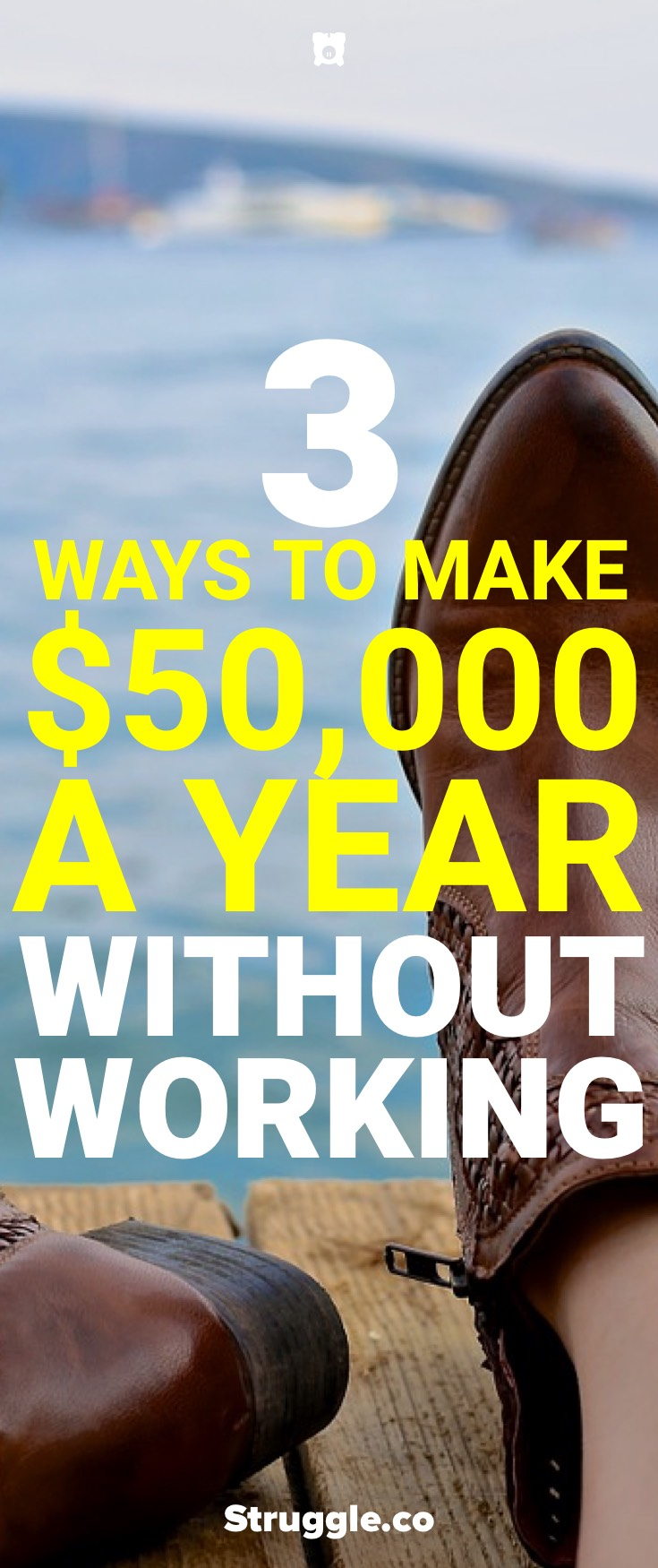 3 Ways to Make $50,000 a Year Without Working