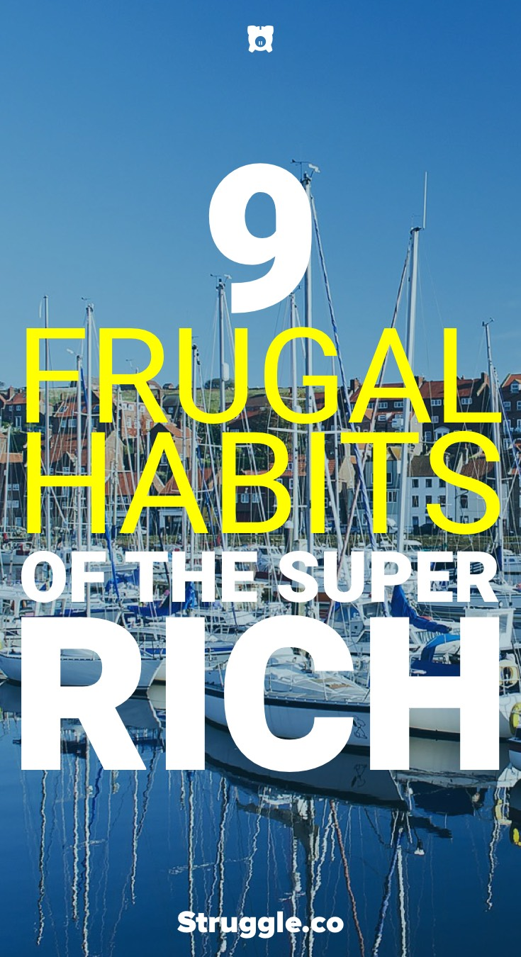 9 Frugal Habits of the Super Rich That You Should Follow