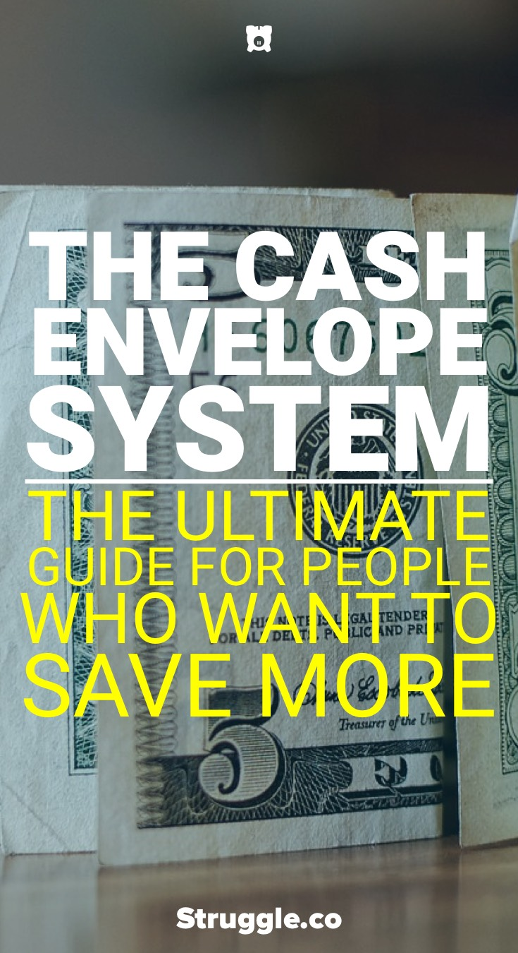 The Cash Envelope System: The Ultimate Guide for People Who Want to Save More