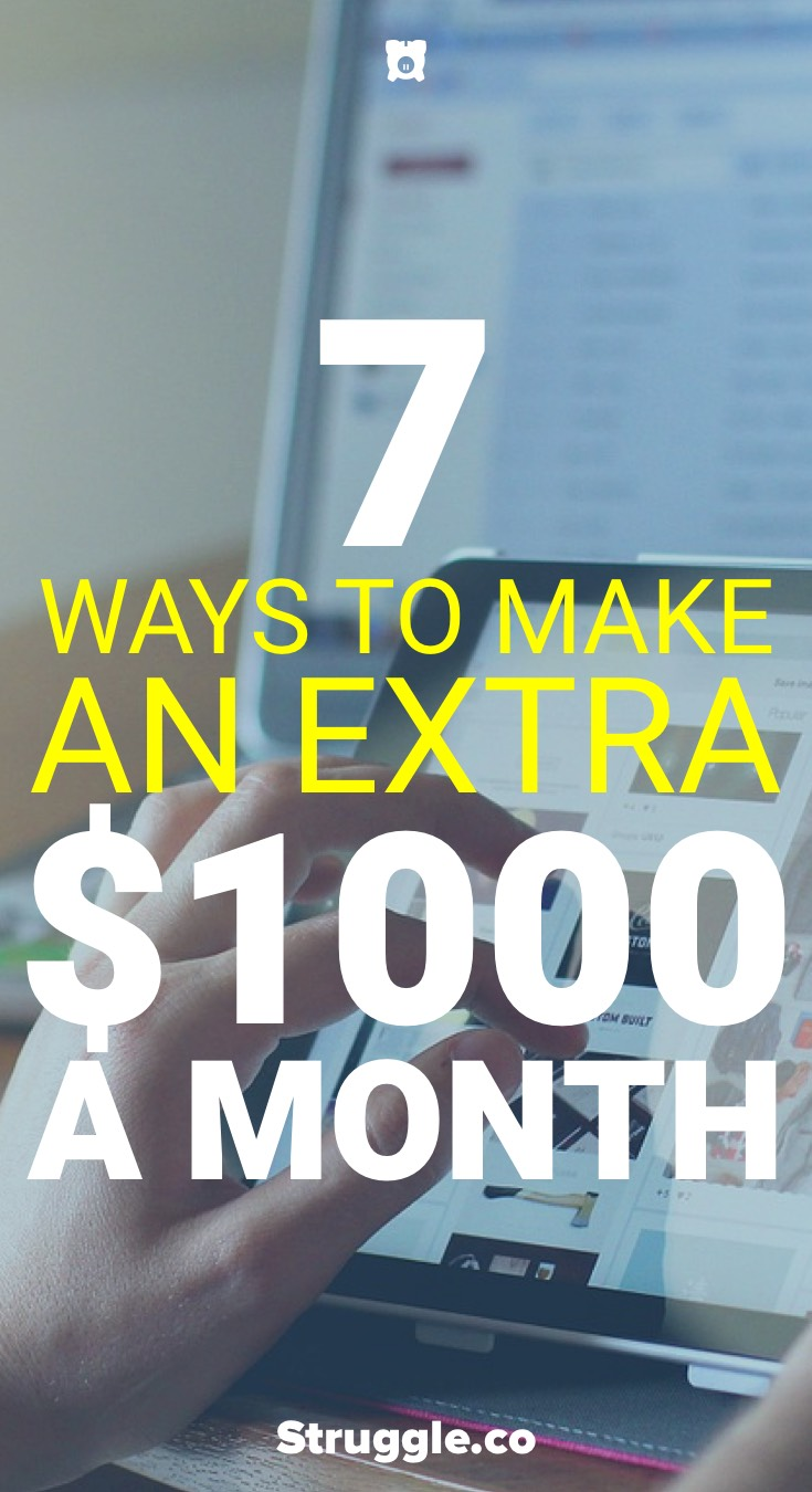 Make Extra Money: 7 Ways to Make an Extra $1,000 a Month