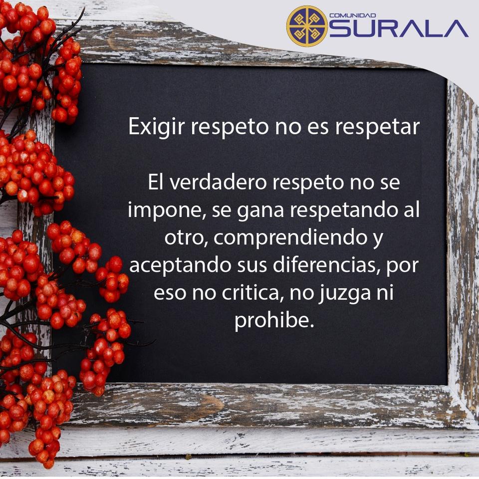 Exigir respeto no es respetar El verdadero respeto no se impone, se gana respetando al otro, comprendiendo y aceptando sus diferencias; por eso no critica, no juzga ni prohibe.