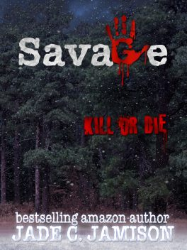 SAVAGE by Jade C. Jamison