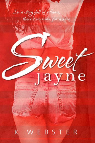 Sweet Jayne by K. Webster