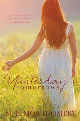 Yesterday's Tomorrows by M.E. Montgomery