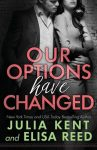 Our Options Have Changed by Julia Kent & Elisa Reed