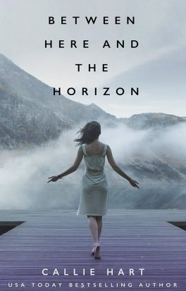 Between Here and the Horizon by Callie Hart