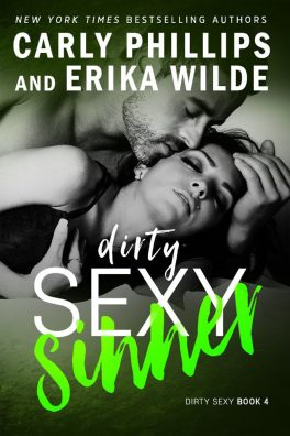 Dirty Sexy Sinner by Carly Phillips & Erika Wilde