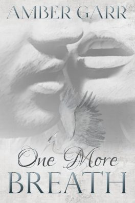 One More Breath  by Amber Garr