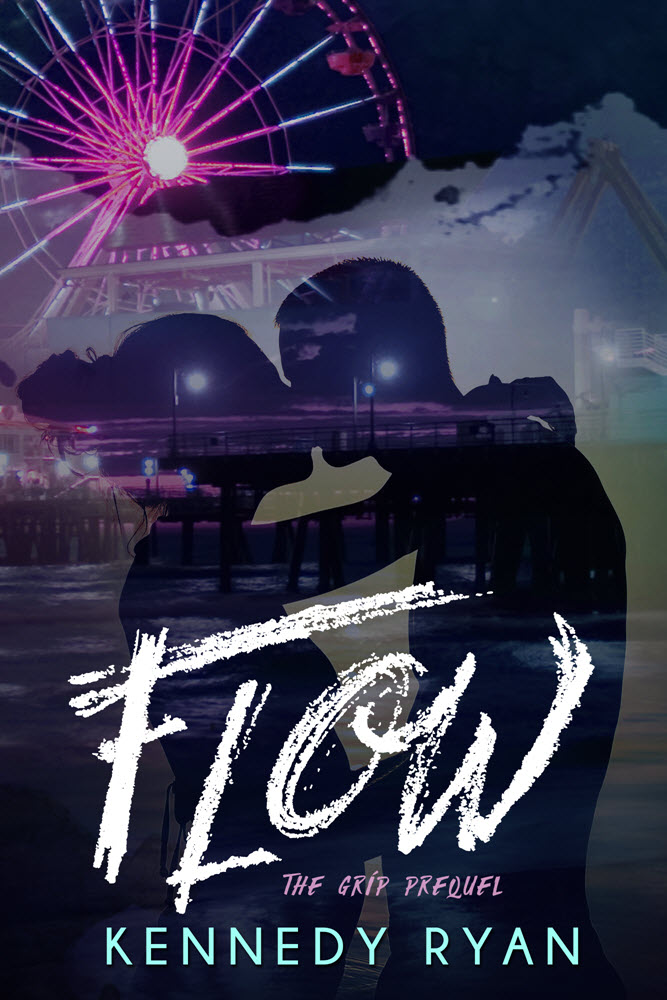 FLOW, The GRIP Prequel by Kennedy Ryan