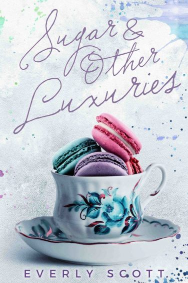 Sugar & Other Luxuries by Everly Scott