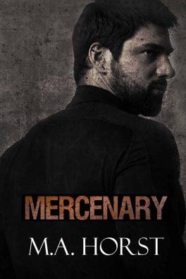 Mercenary by M.A. Horst
