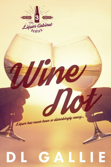Wine Not by D.L. Gallie