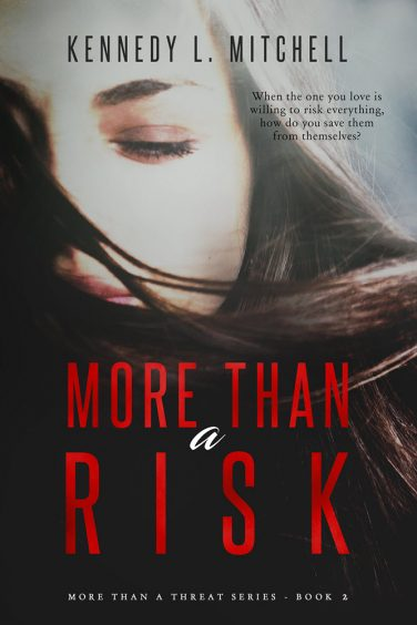 More Than a Risk by Kennedy L. Mitchell