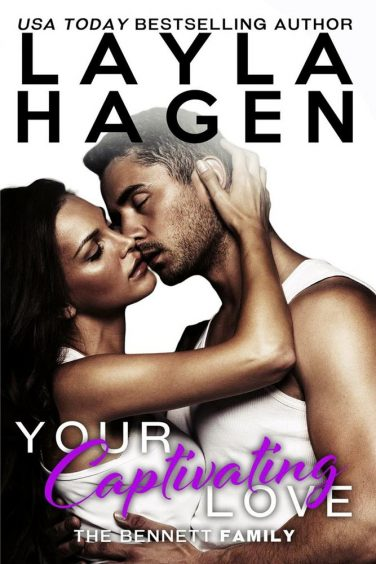 Your Captivating Love by Layla Hagen ~ Bennett Family Series