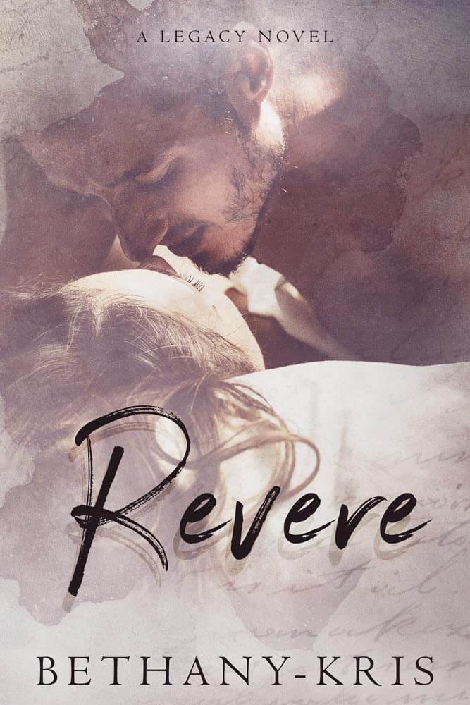 REVERE, A Legacy Novel by Bethany-Kris