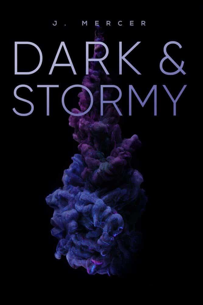 Dark & Stormy by  J. Mercer
