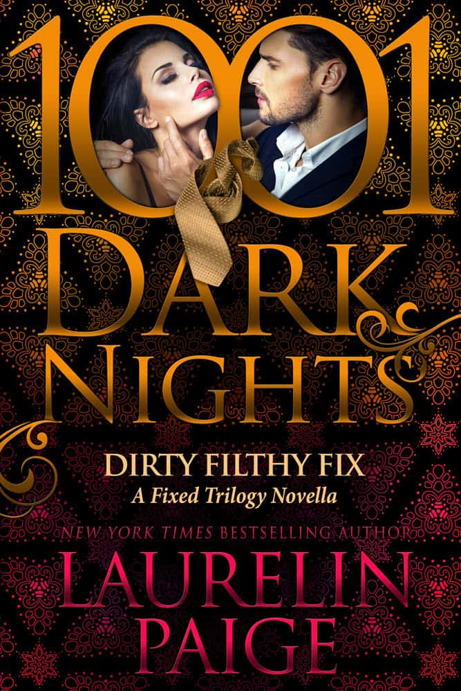 DIRTY FILTHY FIX by Laurelin Paige