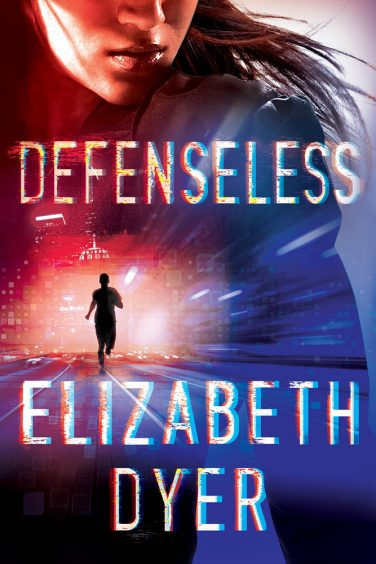Defenseless by Elizabeth Dyer