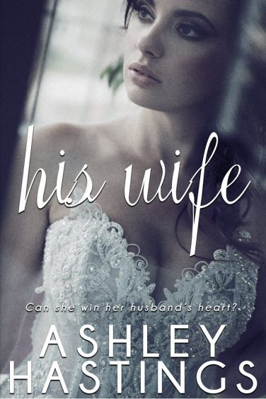 His Wife by Ashley Hastings