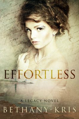 EFFORTLESS, A Legacy Novel by Bethany-Kris