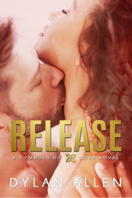Release, A Symbols of Love Novel by Dylan Allen