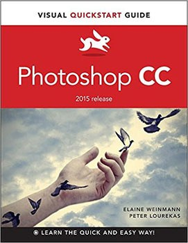 Photoshop CC Visual QuickStart Guide (2015 release)