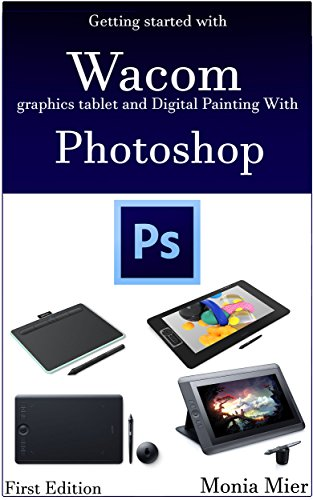 Getting-started-with-Wacom-graphics-tablet-And-Digital-Painting-With-Photoshop-Learn-Digital-Art-And-Paintings-On-Good-Fundamentals-Cover